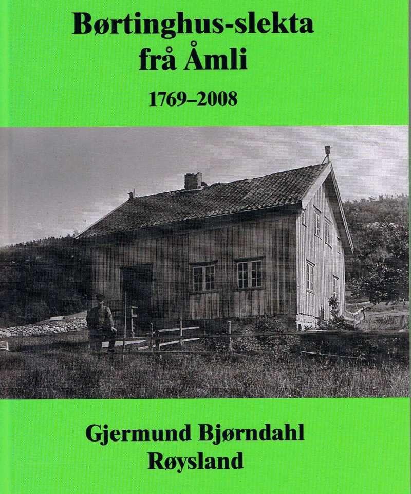 Børtinghus-slekta frå Åmli 1769-2008