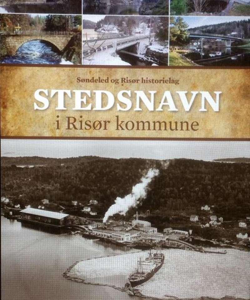 Stedsnavn i Risør kommune - 10.000 navn fra Søndeled og Risør