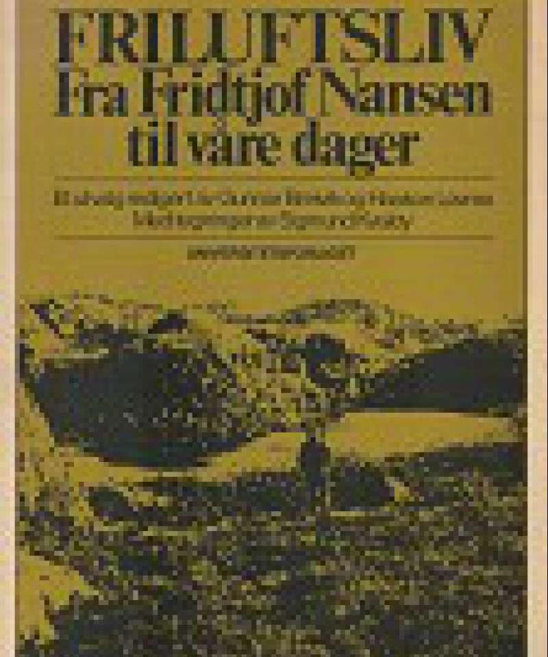 Friluftsliv - Fra Fridtjof Nansen til våre dager