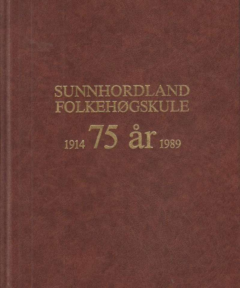 Sunnhordland folkehøgskule 75 år 1914-1989