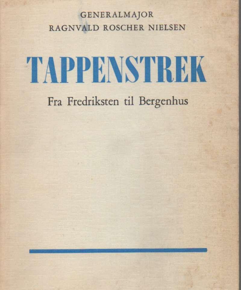 Tappenstrek – Fra Fredriksten til Bergenhus
