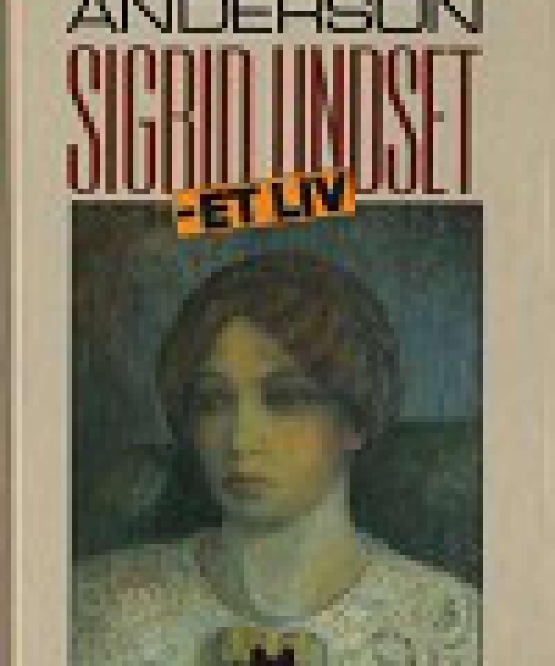 Sigrid Undset - et liv