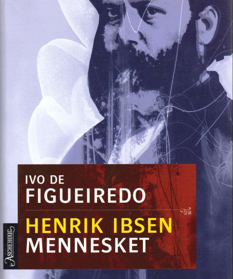 Henrik Ibsen - mennesket