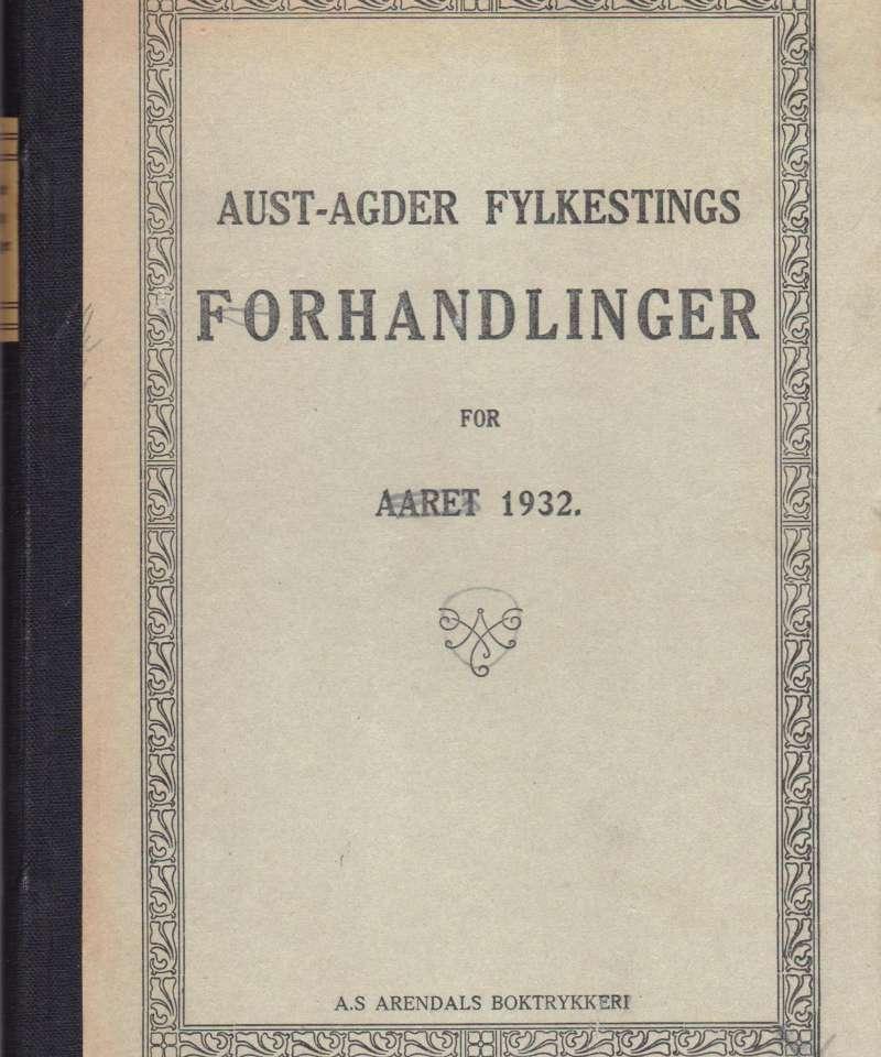 Aust-Agder fylkestingsforhandlinger for aaret 1932