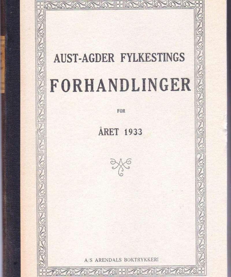 Aust-Agder fylkestingsforhandlinger for aaret 1933