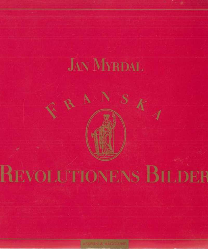 Franska revolutionens bilder (Signert av Jan Myrdal og Gun Kessle)