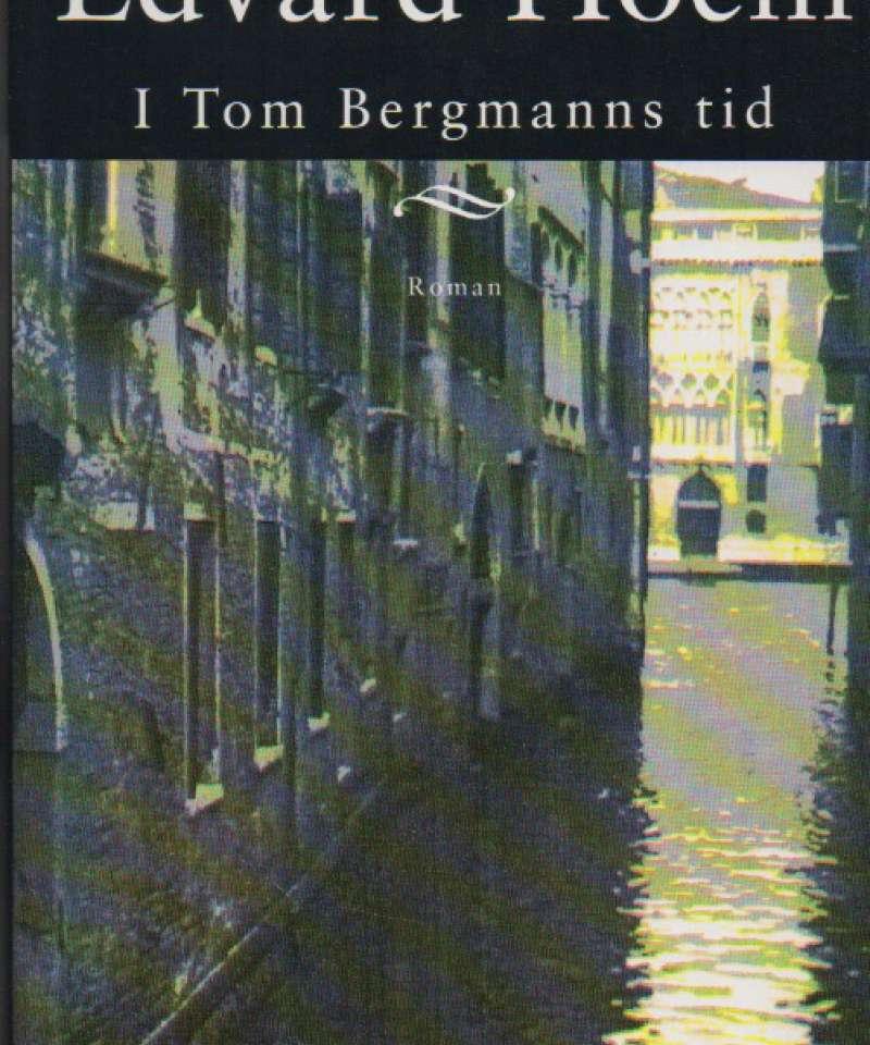 I Tom Bergmanns tid