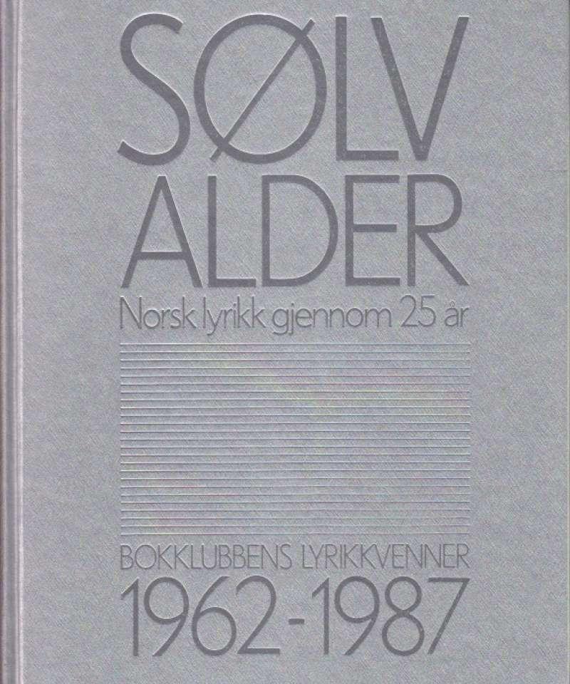 Sølvalder. Norsk lyrikk gjennom 25 år. 1962-1987