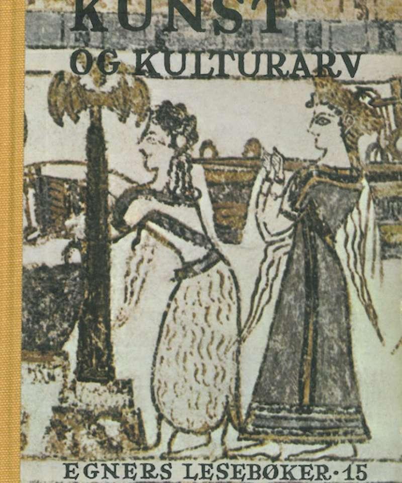Kunst og kulturarv. Essays og artikler - og glimt fra litteraturen