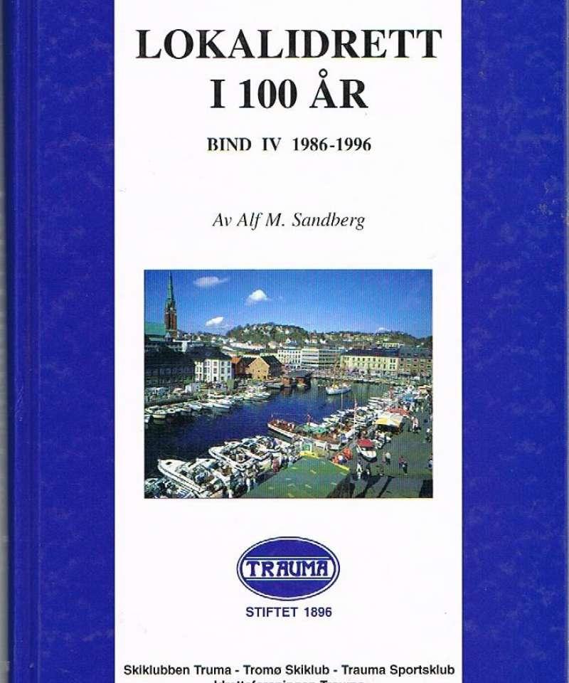 Lokalidrett i 100 år - bind IV 1986-1996