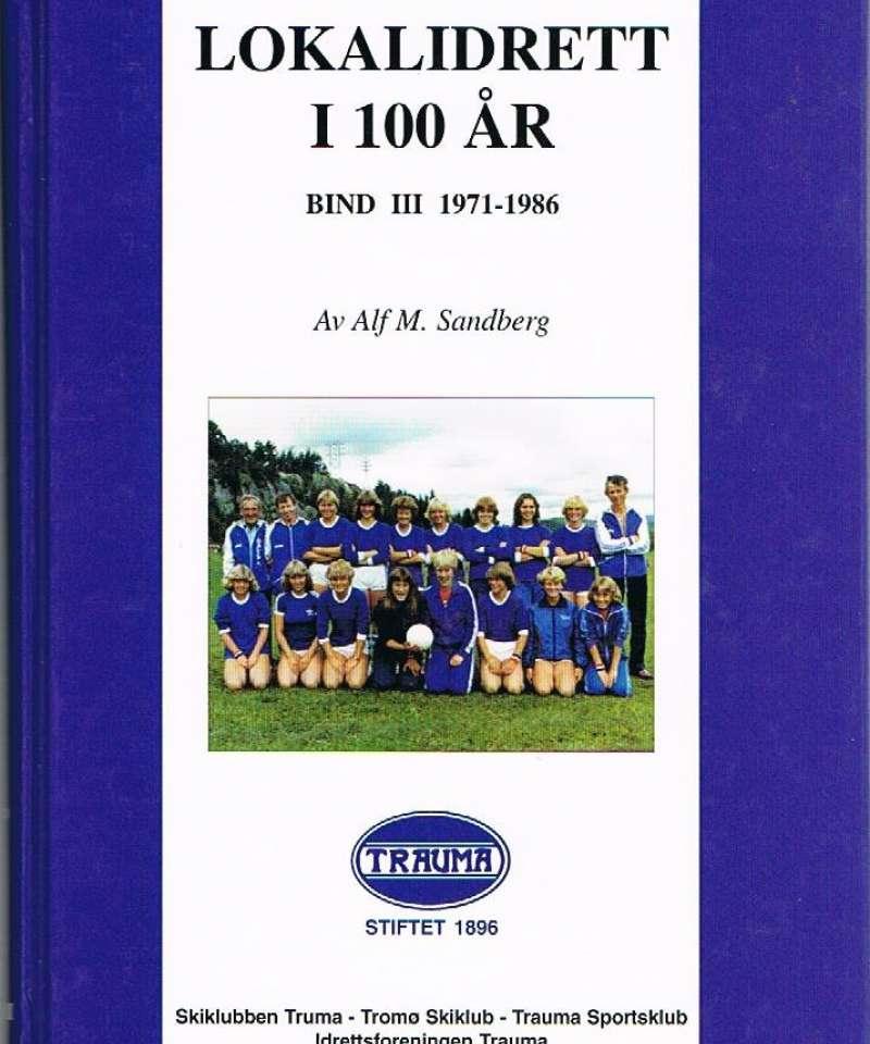 Lokalidrett i 100 år - bind III 1971-1986