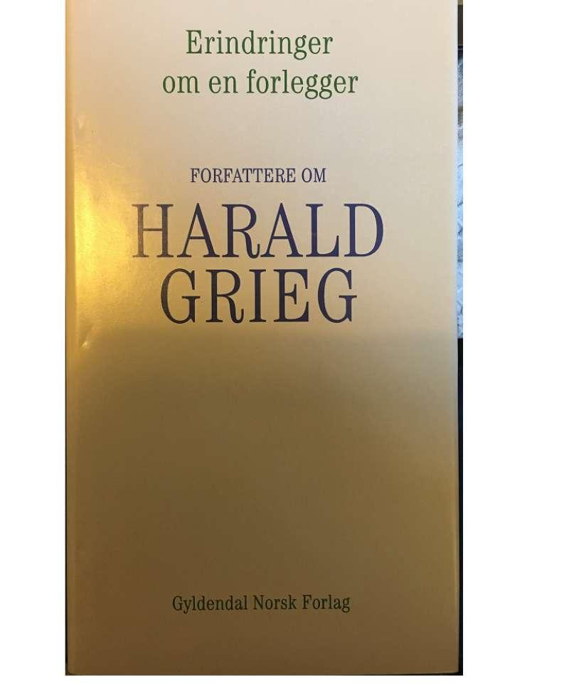 Erindringer om en forlegger. Forfattere om Harald Grieg.