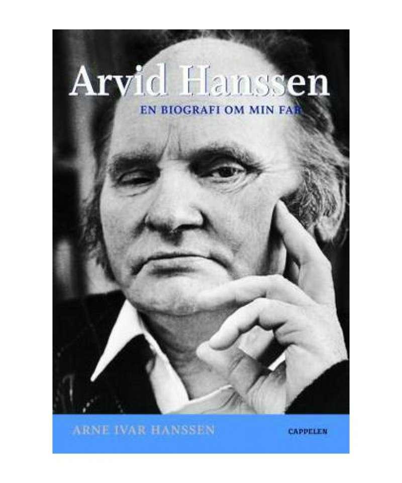 Arvid Hanssen - En biografi om min far