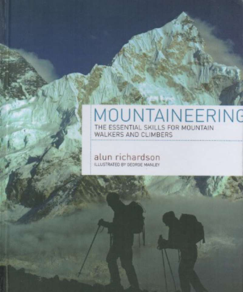 Mountaineering – The essential skills for mountain walkers and climbers