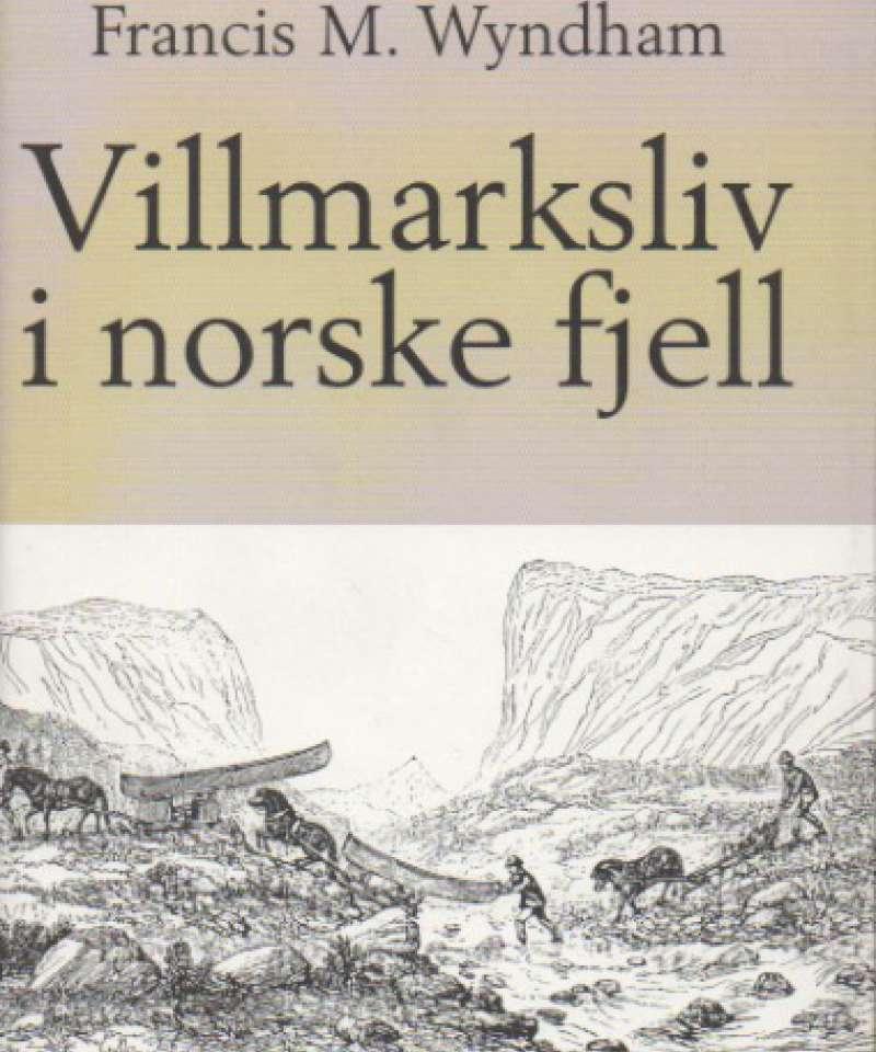 Villmarksliv i norske fjell for hundre år siden