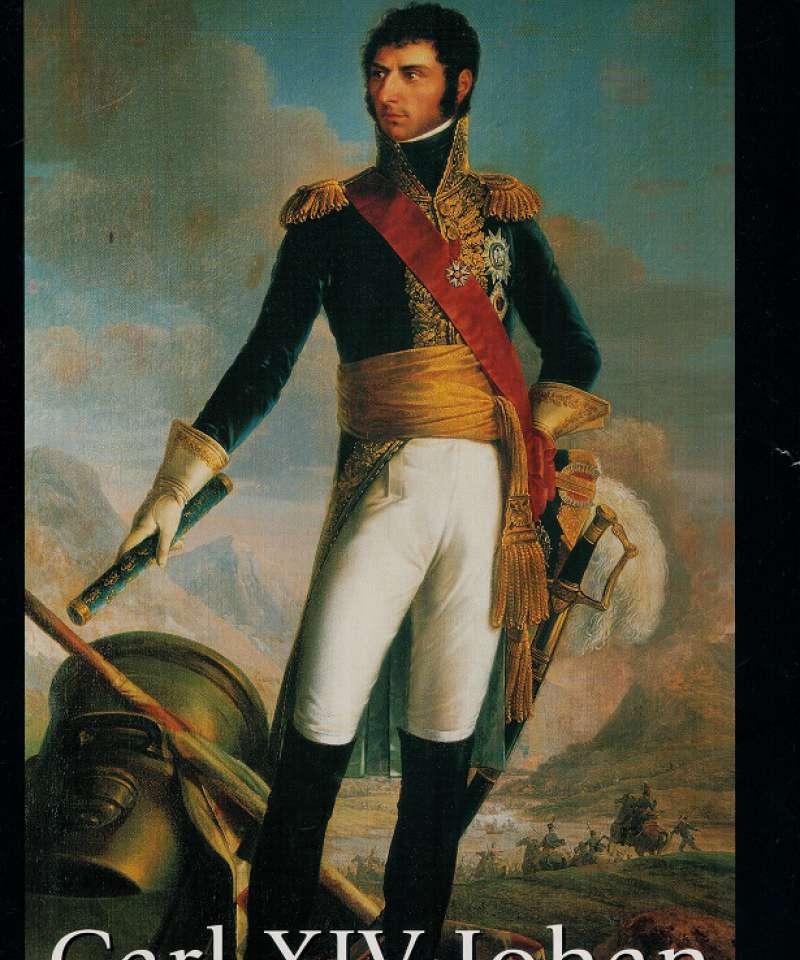 Carl XIV Johan. En franskmann på nordens trone