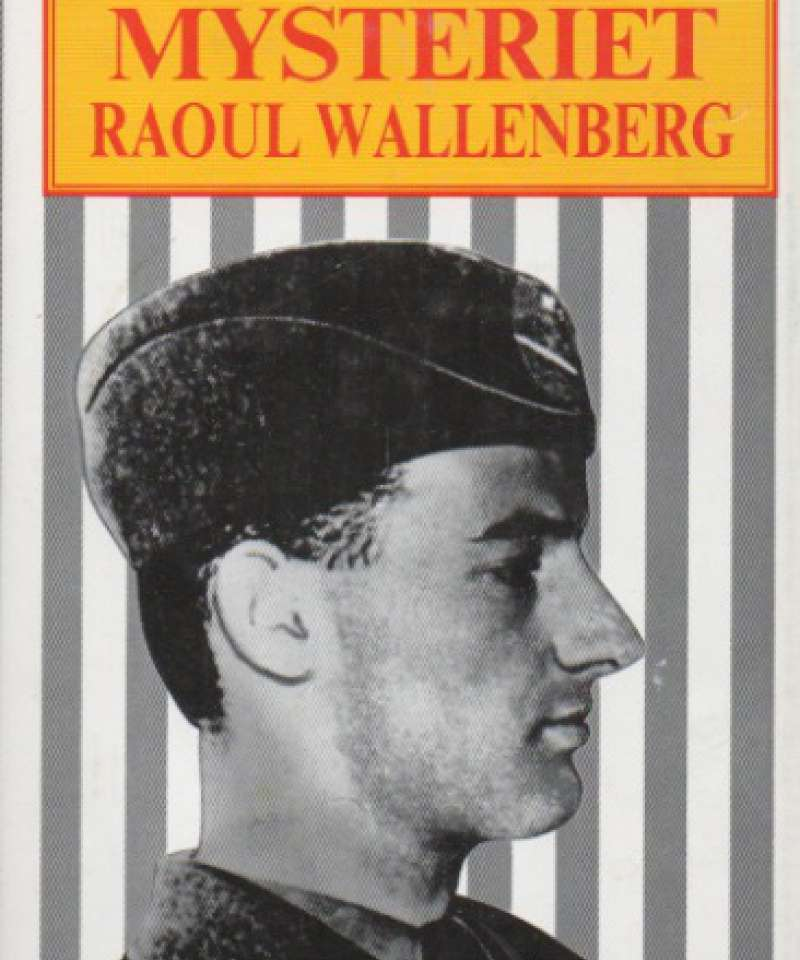 Mysteriet Raoul Wallenberg