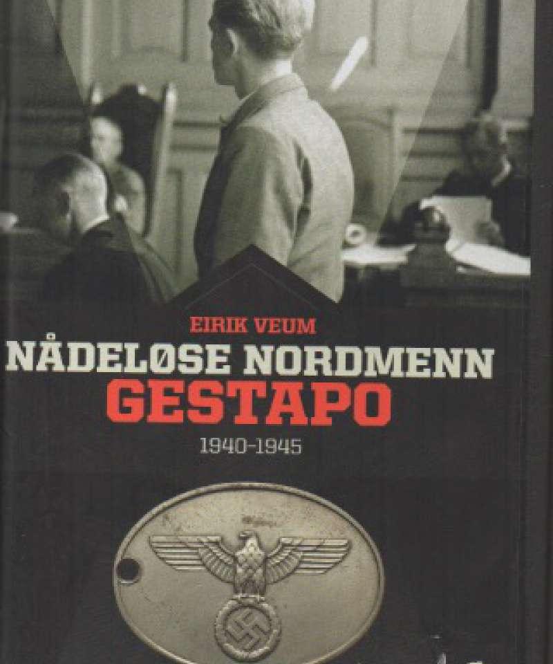 Nådeløse  nordmenn – Gestapo-1940-1945
