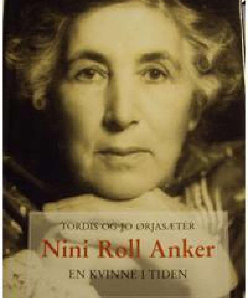 Nini Roll Anker. En kvinne i tiden