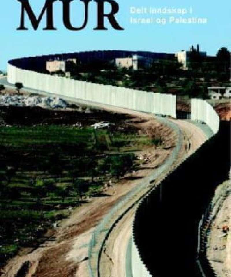 Mur. Delt landskap i Israel og Palestina