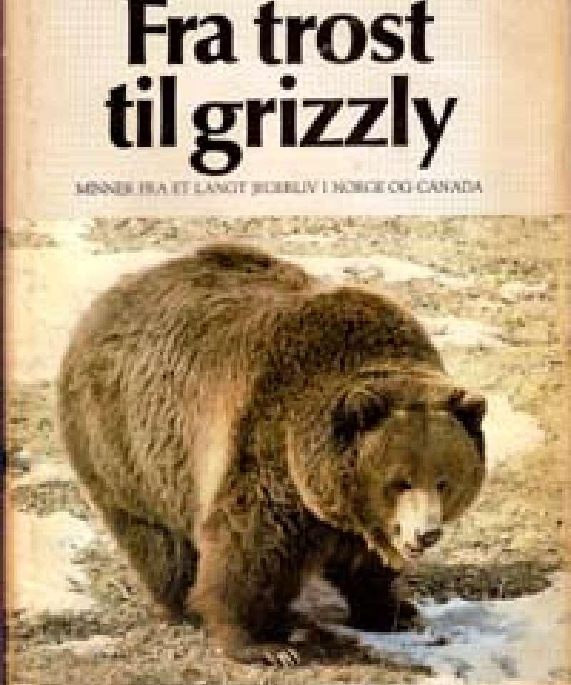 Fra trost til grizzly