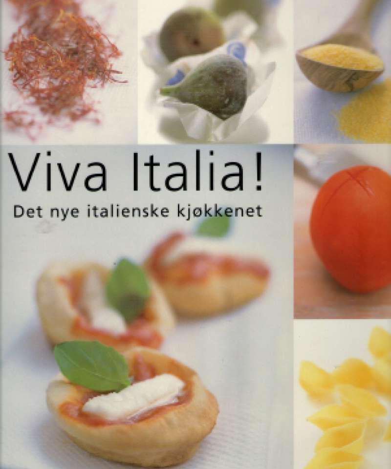 Viva Italia. Det nye italienske kjøkken