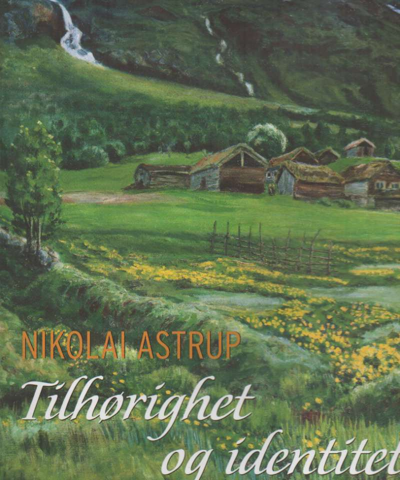 Nikolai Astrup – tilhørighet og identitet