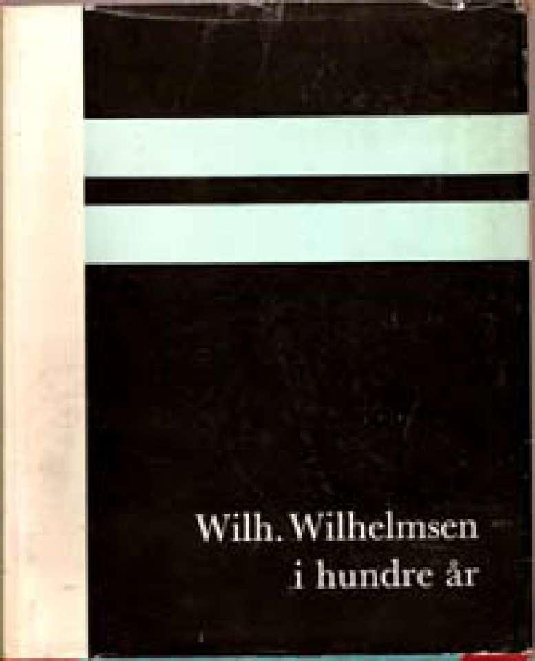 Wilh. Wilhelmsen i hundre år