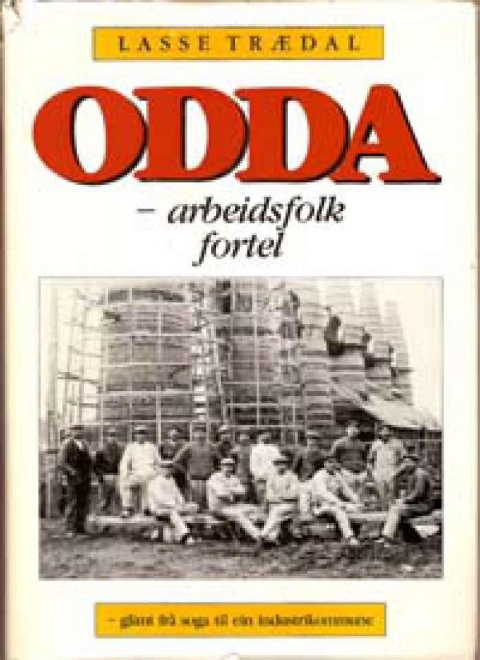 Odda - arbeidsfolk fortel - glimt frå soga til ein industrikommune