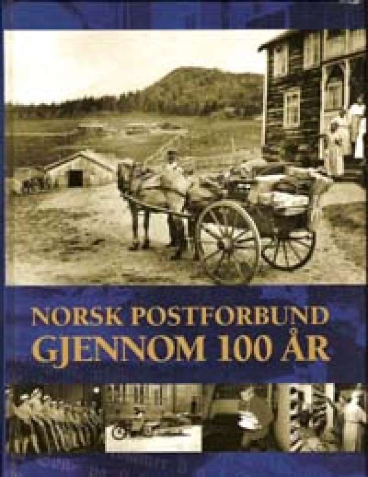 Norsk Postforbund gjennom 100 år