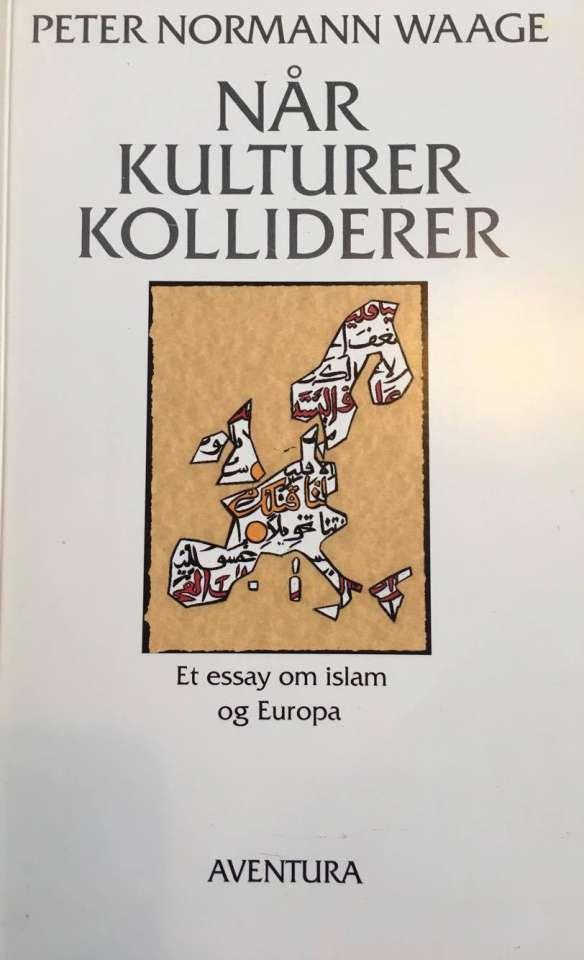 Når kulturer kolliderer - et essay om islam og Europa