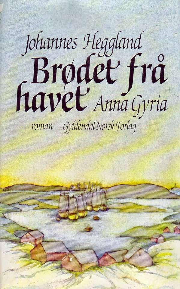 Brødet frå havet - Anna Gyria
