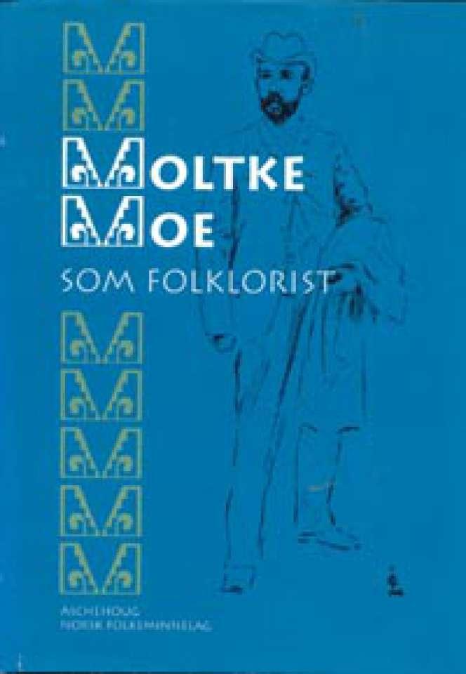Moltke Moe som folklorist
