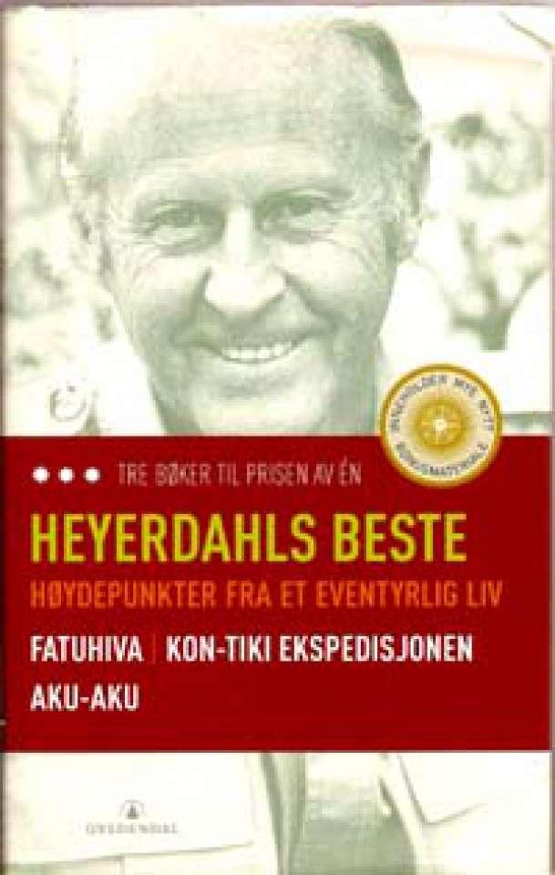 Heyerdahls beste - Høydepunkter fra et eventyrlig liv