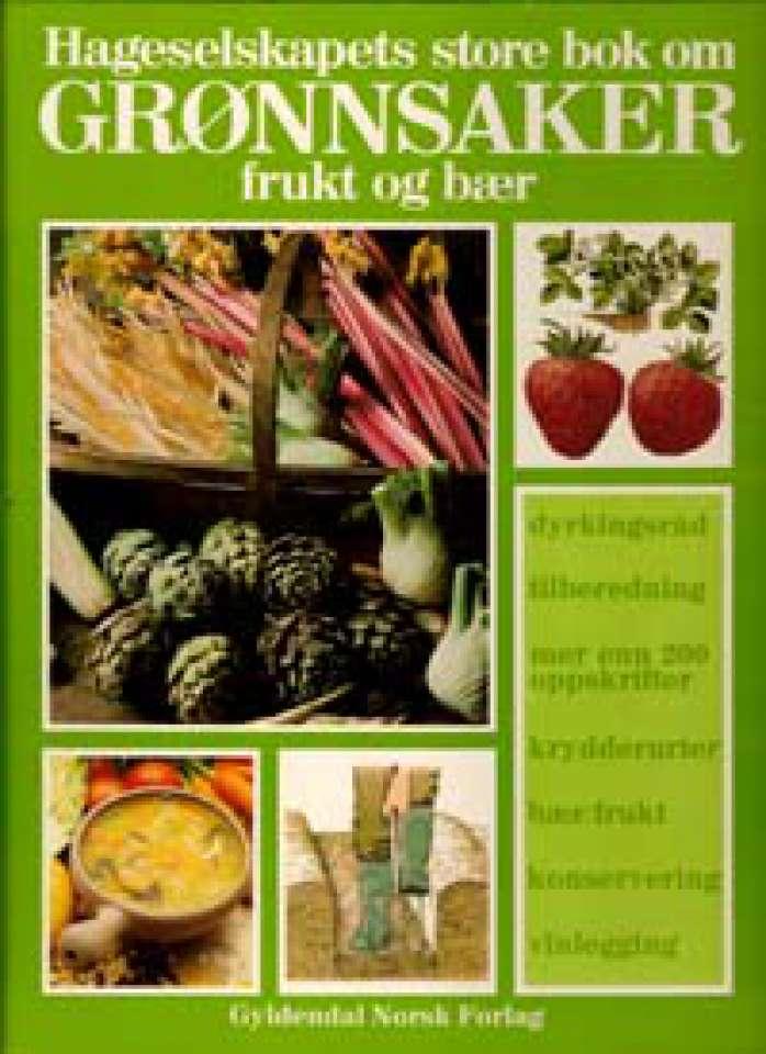 Hageselskapets store bok om grønnsaker, frukt og bær