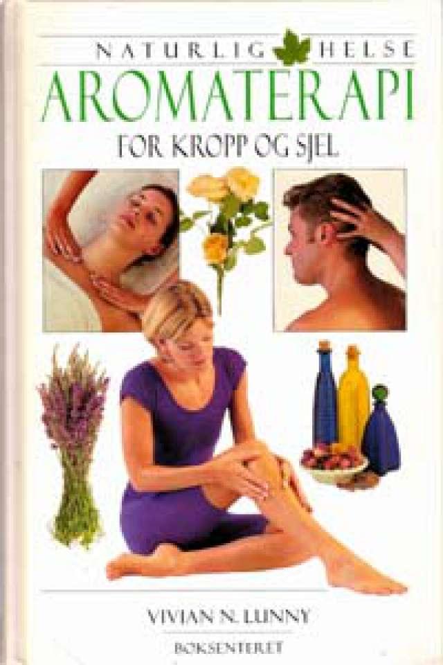 Aromaterapi for kropp og sjel - Naturlig helse