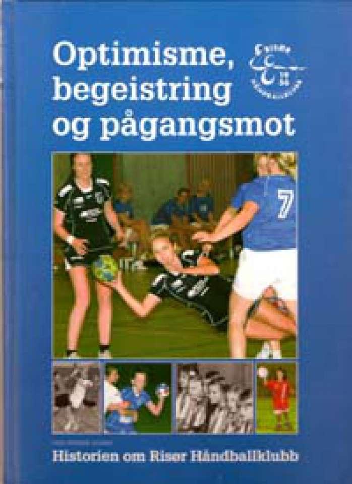 Optimisme, begeistring og pågangsmot - Historien om Risør Håndballklubb