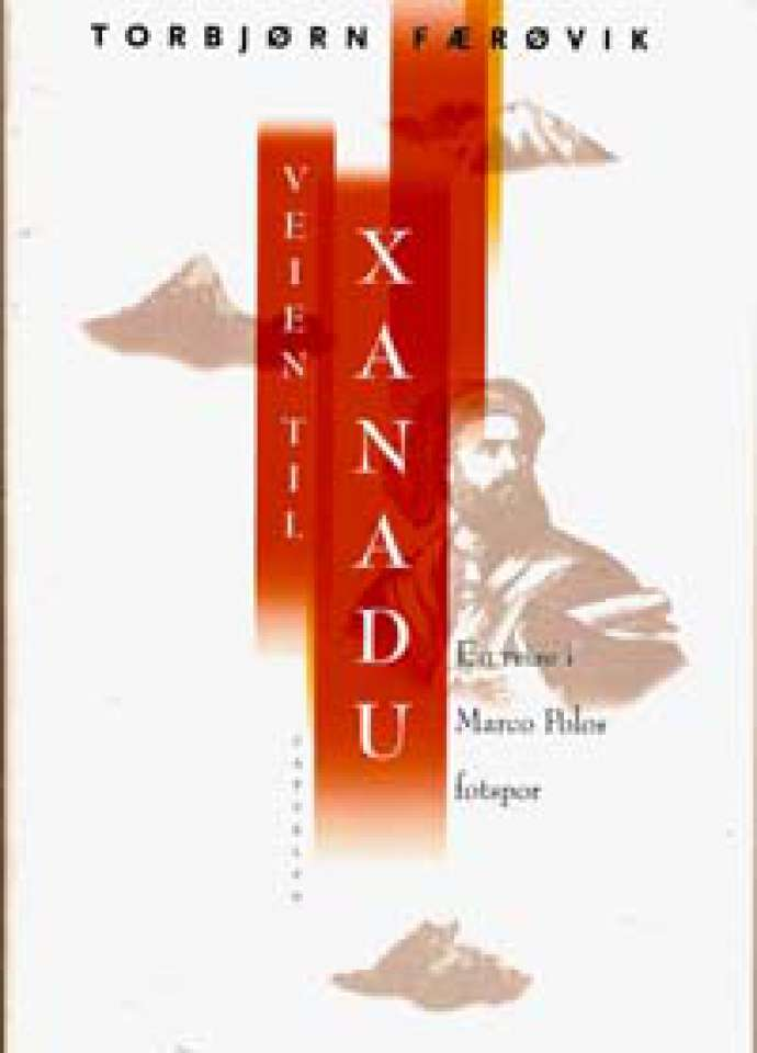 Veien til Xanadu - En reise i Marco Polos fotspor - Signert!