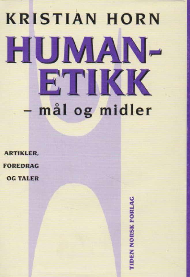 Humanetikk – mål og midler