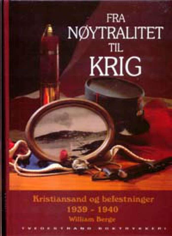 Fra nøytralitet til krig - Kristiansand og befestninger 1939-1940