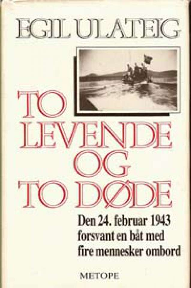 To levende og to døde - Den 24. februar 1943 forsvant en båt med fire mennesker ombord