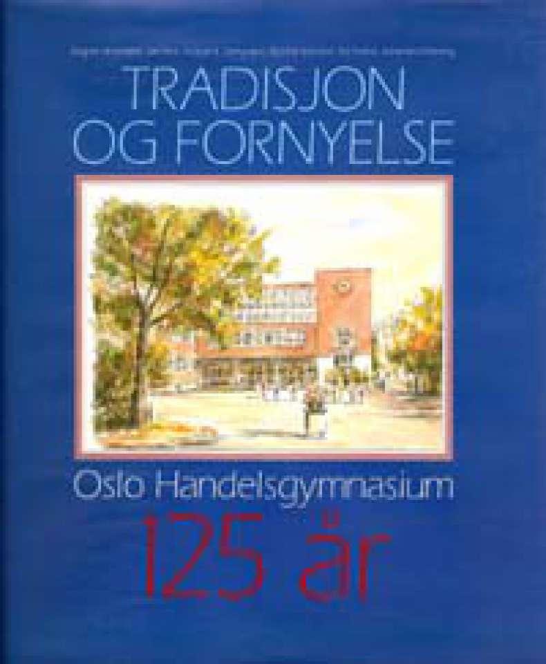 Tradisjon og fornyelse - Oslo Handelsgymnasium 125 år
