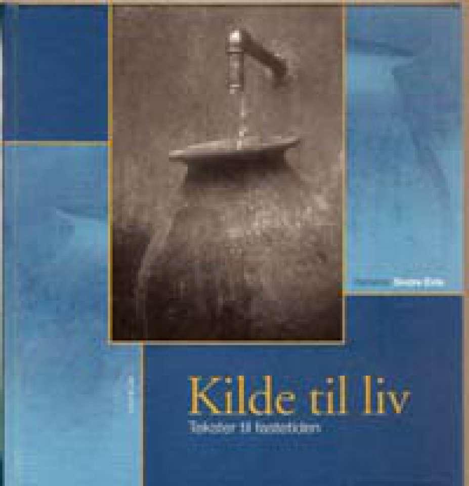 Kilde til liv - Tekster til fastetiden