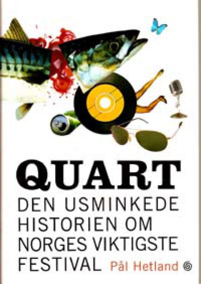 Quart - Den usminkede historien om norges viktigste festival