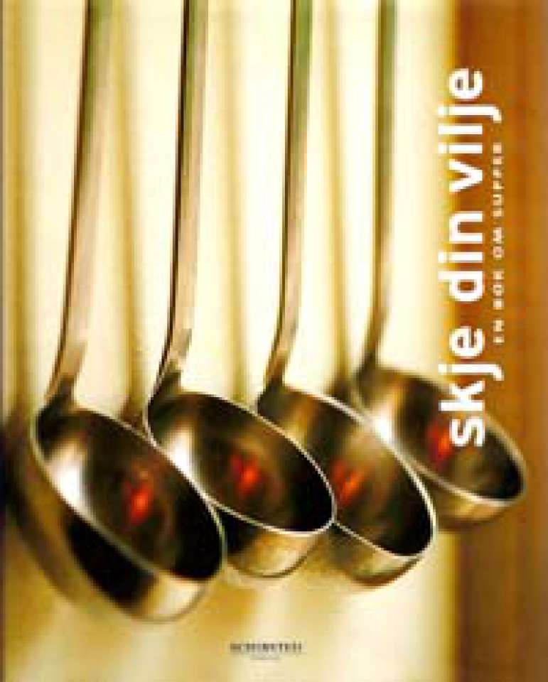 Skje din vilje - En bok om supper