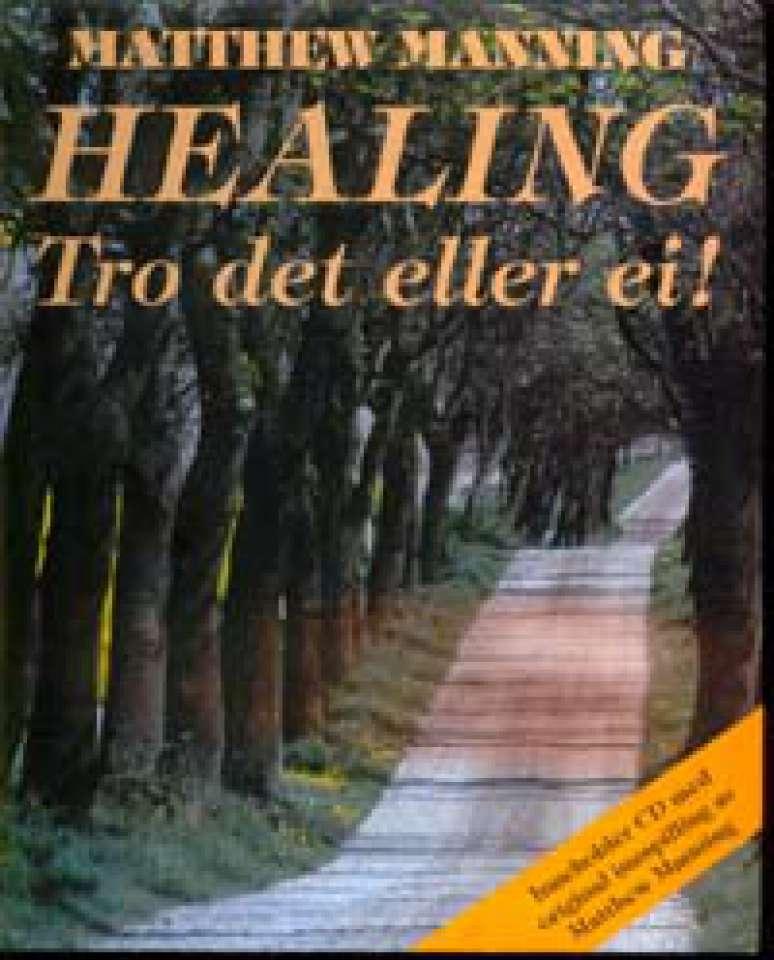 Healing - Tro det eller ei! - Med CD