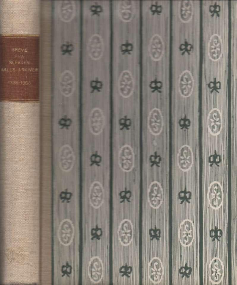 Breve fra slektens Aalls arkiver 1738-1905