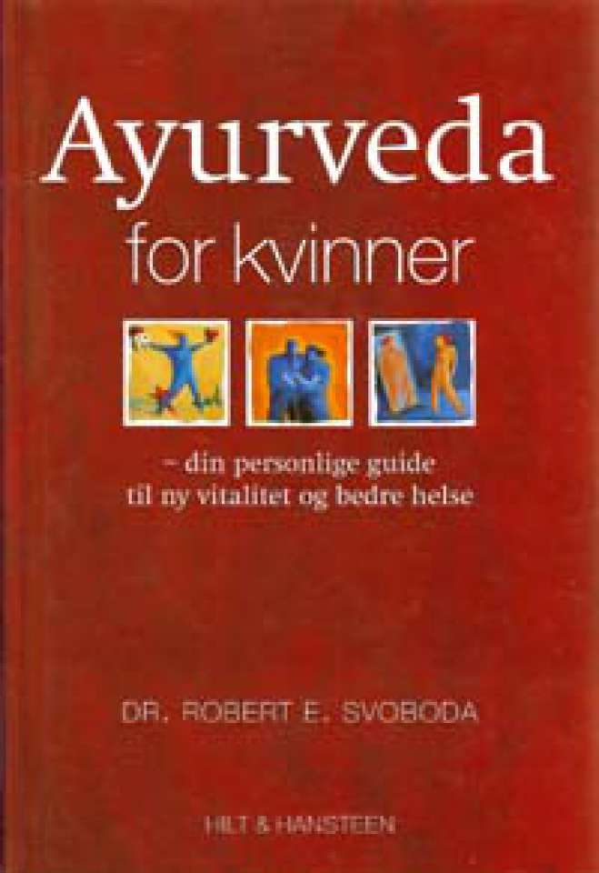 Ayurveda for kvinner - din personlige guide til ny vitalitet og bedre helse