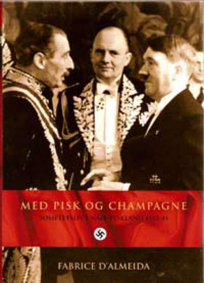 Med pisk og champagne - Sosietetsliv i Nazi-Tyskland 1933-45