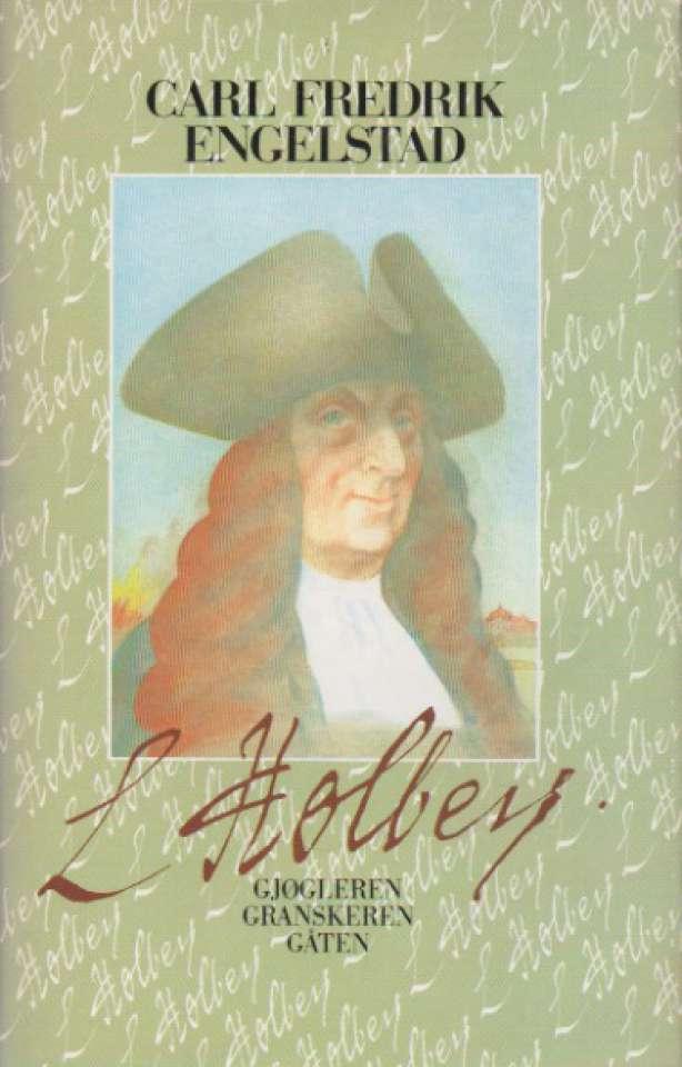 L. Holberg – gjøgleren, granskeren, gåten